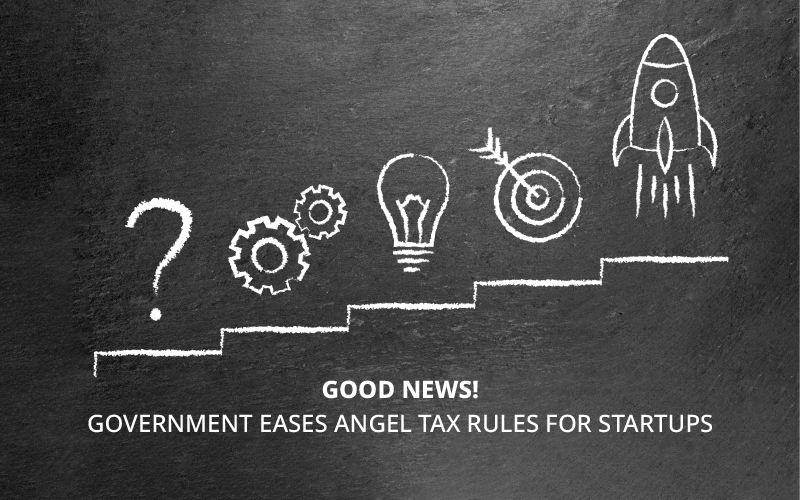 Good News! Government Eases Angel Tax Rules for Startups