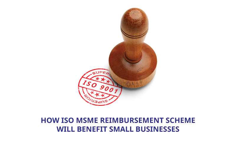 How-ISO-MSME-Reimbursement-Scheme-will-Benefit-Small-Businesses