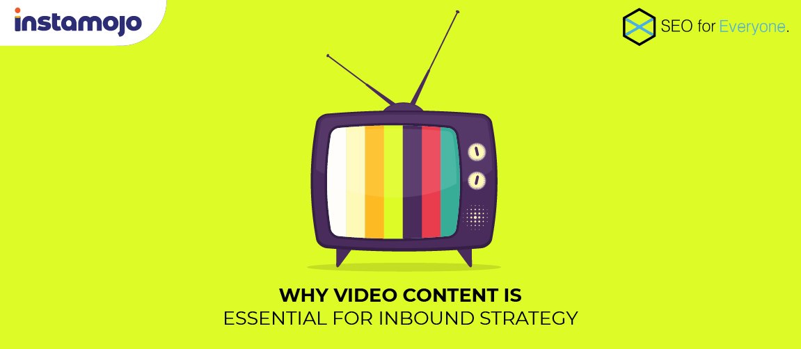Why Video Content is Essential for Inbound Strategy