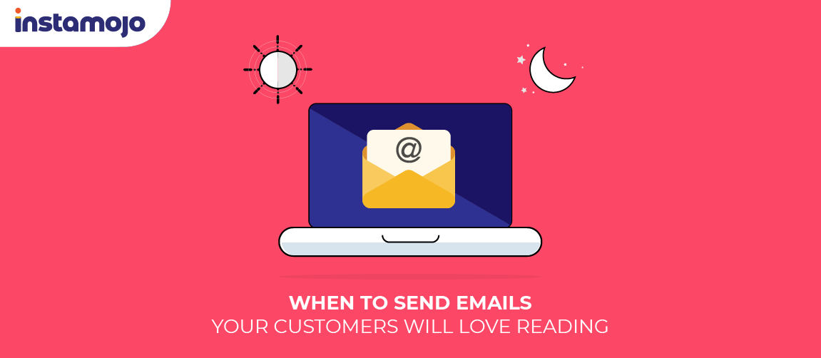 When to send emails your customers will love reading