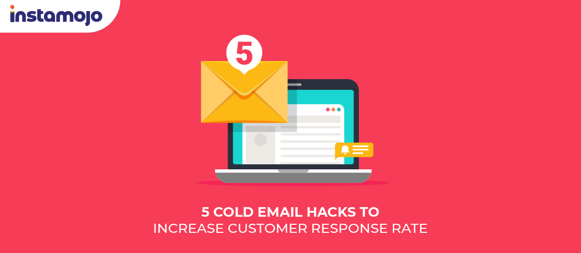5 cold email hacks to increase customer response rate
